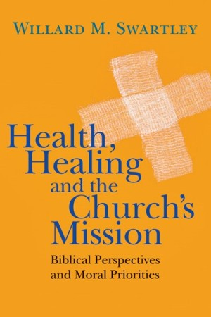 Health Healing and the Church's Mission