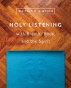 Holy Listening with Breath, Body,and the Spirit
